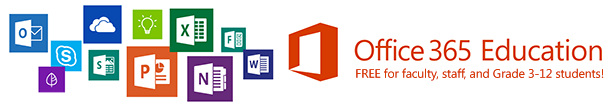 Banner: Office 365 free for faculty, staff and Grades 3-12 students.